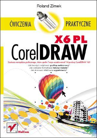 Okładka książki/ebooka CorelDRAW X6 PL. Ćwiczenia praktyczne