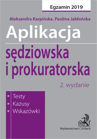 Okładka książki/ebooka Aplikacja sędziowska i prokuratorska. Testy kazusy wskazówki. Wydanie 2