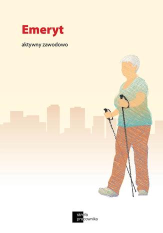Okładka książki/ebooka Emeryt aktywny zawodowo