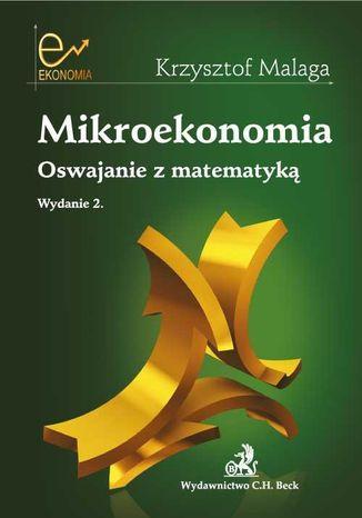Okładka książki/ebooka Mikroekonomia. Oswajanie z matematyką