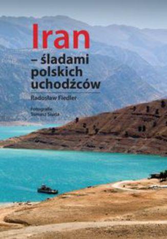Okładka książki Iran śladami polskich uchodźców