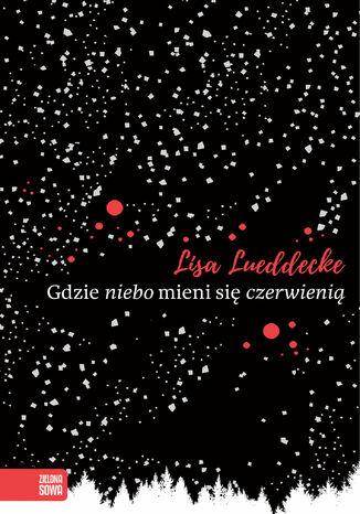 Okładka książki/ebooka Gdzie niebo mieni się czerwienią