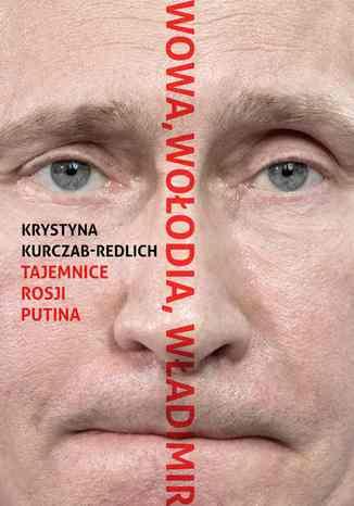 Okładka książki/ebooka Wowa, Wołodia, Władimir. Tajemnice Rosji Putina