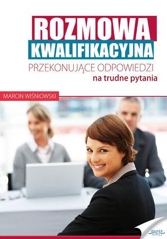 Okładka książki/ebooka Rozmowa kwalifikacyjna. Przekonujące odpowiedzi na trudne pytania