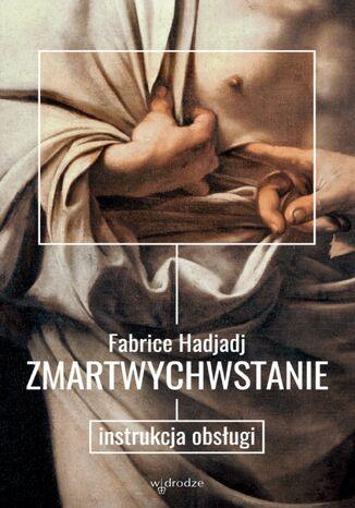 Okładka książki/ebooka Zmartwychwstanie. Instrukcja obsługi