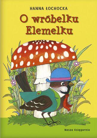 Okładka książki/ebooka O wróbelku Elemelku