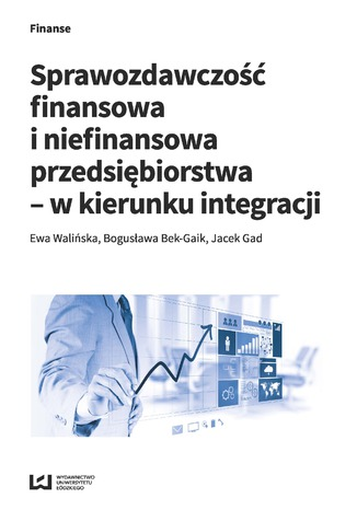 Okładka książki/ebooka Sprawozdawczość finansowa i niefinansowa przedsiębiorstwa - w kierunku integracji