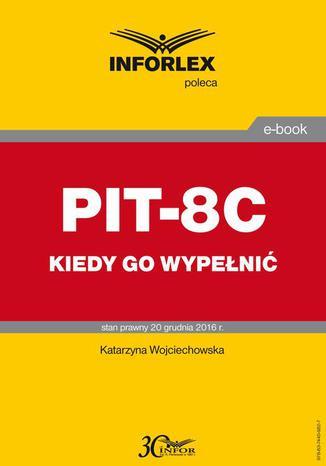 Okładka książki/ebooka PIT-8C kiedy go wypełnić