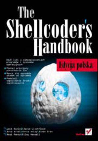 Okładka książki/ebooka The Shellcoders Handbook. Edycja polska
