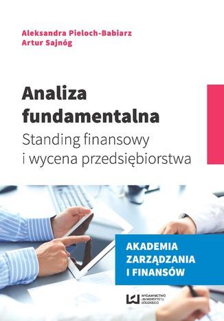 Okładka książki/ebooka Analiza fundamentalna. Standing finansowy i wycena przedsiębiorstwa
