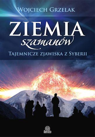 Okładka książki/ebooka Ziemia szamanów. Tajemnicze zjawiska z Syberii