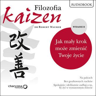 Okładka książki Filozofia Kaizen. Jak mały krok może zmienić Twoje życie. II wydanie