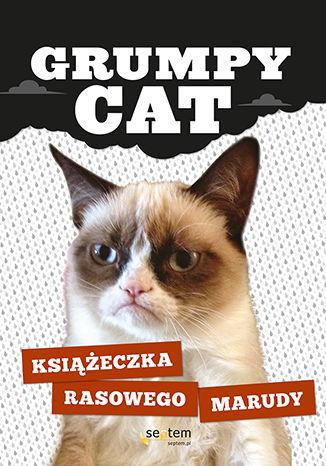 Okładka książki/ebooka Grumpy Cat. Książeczka rasowego marudy