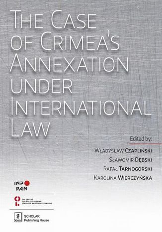 Okładka książki/ebooka The Case of Crimeas Annexation Under International Law