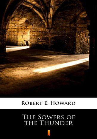 Okładka książki/ebooka The Sowers of the Thunder