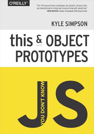 Okładka książki/ebooka You Don't Know JS: this & Object Prototypes