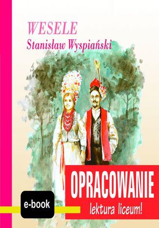 Okładka książki/ebooka Wesele (Stanisław Wyspiański) - opracowanie