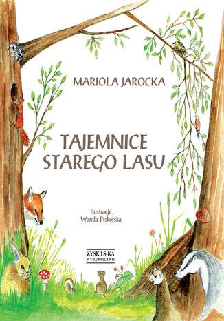 Okładka książki/ebooka Tajemnice Starego Lasu