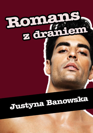 Okładka książki/ebooka Romans z draniem