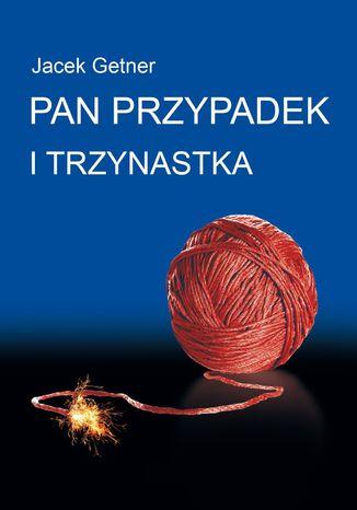Okładka książki/ebooka Pan Przypadek i Trzynastka