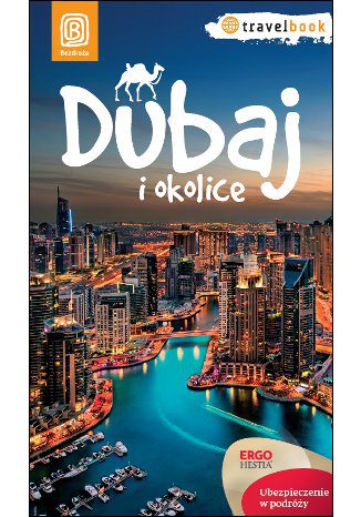Okładka książki/ebooka Dubaj i okolice. Travelbook. Wydanie 1