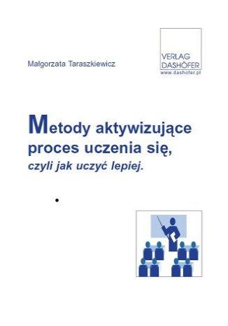 Okładka książki/ebooka Metody aktywizujące proces uczenia się, czyli jak uczyć lepiej