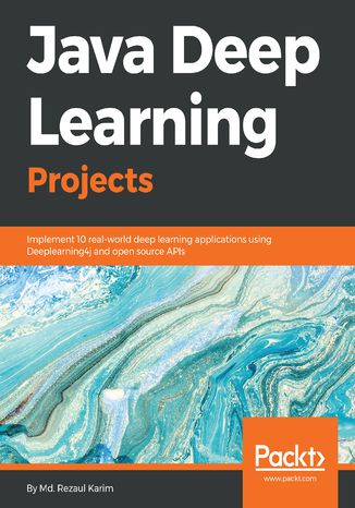 Okładka książki/ebooka Java Deep Learning Projects