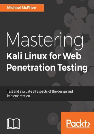 Okładka książki/ebooka Mastering Kali Linux for Web Penetration Testing