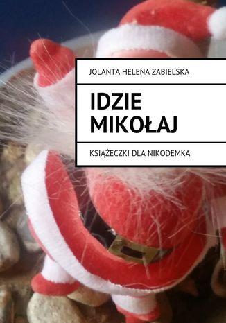 Okładka książki/ebooka Idzie Mikołaj