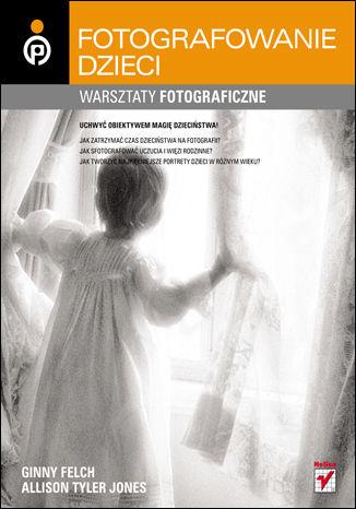 Okładka książki/ebooka Dziecko w kadrze. Warsztaty fotograficzne
