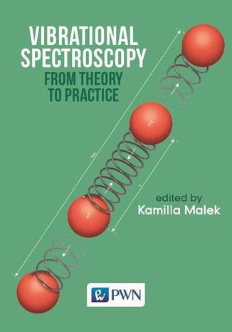 Okładka książki/ebooka Vibrational Spectroscopy: From Theory to Applications