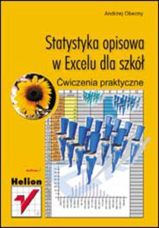 Okładka książki/ebooka Statystyka opisowa w Excelu dla szkół. Ćwiczenia praktyczne
