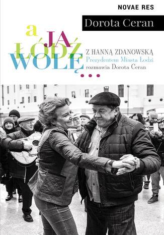 Okładka książki/ebooka A ja Łódź wolę