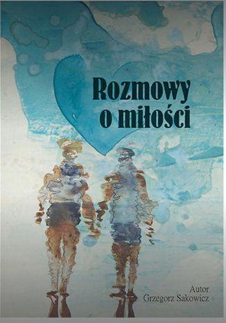 Okładka książki/ebooka Rozmowy o miłości