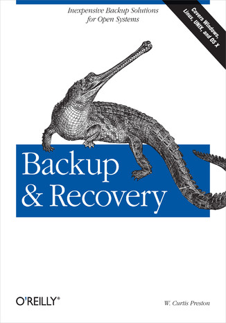 Okładka książki/ebooka Backup & Recovery. Inexpensive Backup Solutions for Open Systems