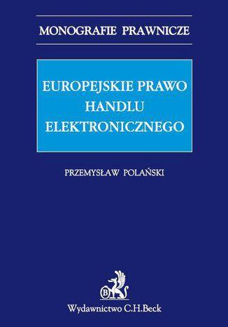Okładka książki/ebooka Europejskie prawo handlu elektronicznego
