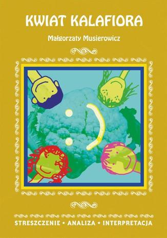 Okładka książki/ebooka Kwiat kalafiora Małgorzaty Musierowicz. Streszczenie, analiza, interpretacja