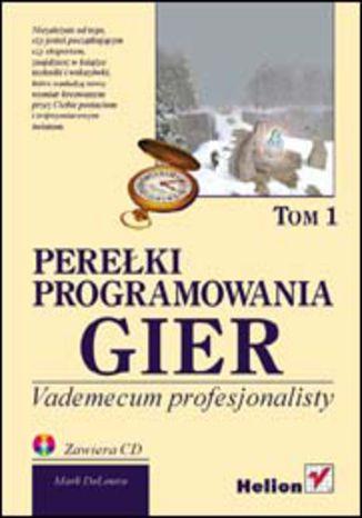 Okładka książki/ebooka Perełki programowania gier. Vademecum profesjonalisty. Tom 1
