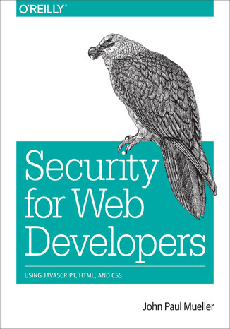 Okładka książki/ebooka Security for Web Developers. Using JavaScript, HTML, and CSS