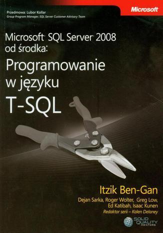 Okładka książki/ebooka Microsoft SQL Server 2008 od środka Programowanie w języku T-SQL
