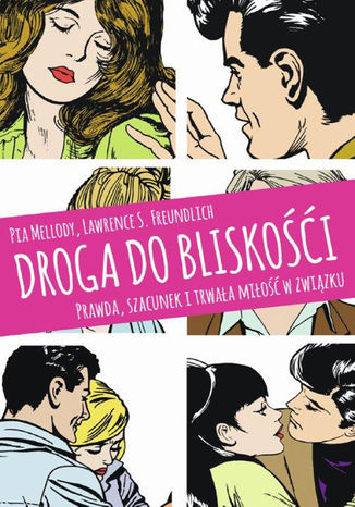 Okładka książki/ebooka Droga do bliskości. Prawda, szacunek i trwała miłość w związku