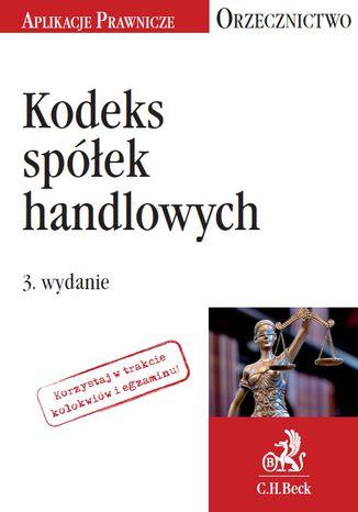 Okładka książki/ebooka Kodeks spółek handlowych. Orzecznictwo Aplikanta