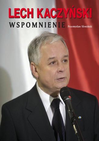 Okładka książki/ebooka Lech Kaczyński. Wspomnienie