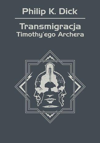 Okładka książki/ebooka Transmigracja Timothy'ego Archera
