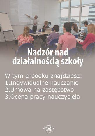 Okładka książki/ebooka Nadzór nad działalnością szkoły, wydanie kwiecień 2016 r