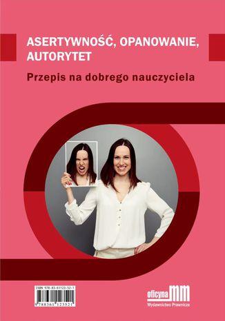 Okładka książki/ebooka Astertywność, opanowanie, autorytet. Przepis na dobrego nauczyciela