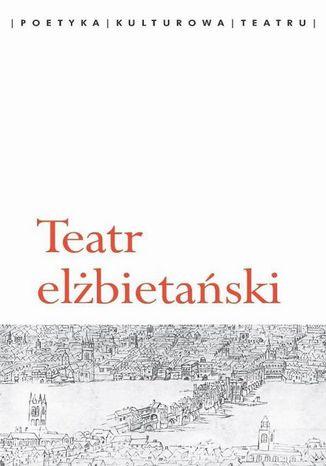 Okładka książki/ebooka Teatr elżbietański
