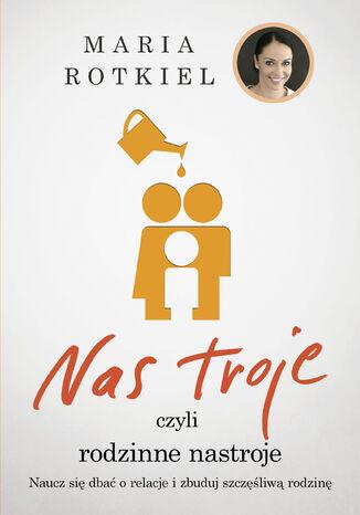 Okładka książki/ebooka Nas troje czyli rodzinne nastroje