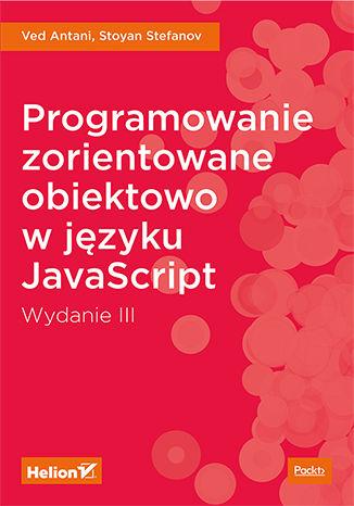 Okładka książki Programowanie zorientowane obiektowo w języku JavaScript. Wydanie III