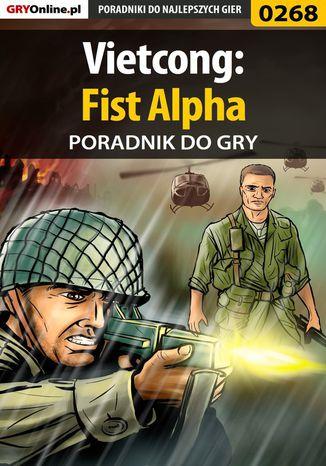 Okładka książki/ebooka Vietcong: Fist Alpha - poradnik do gry